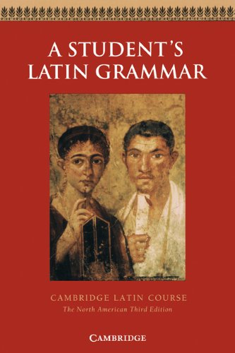 A Student's Latin Grammar  (Cambridge Latin Course)