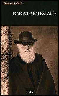 DARWIN EN ESPAÑA: GLICK, T. F.