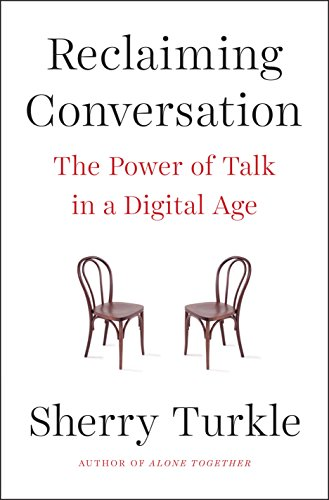 Download Reclaiming Conversation: The Power of Talk in a Digital Age