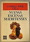 Nuevas escenas matritenses (Literaria) (Spanish Edition) (840138124X) by Cela, Camilo Jose