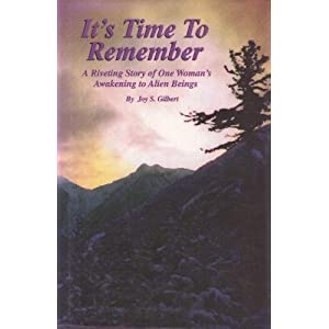 It's Time to Remember by Joy S. Gilbert, Enlightenment, Awakening, Spirituality, Consciousness, Alien Abduction