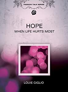 Louie Giglio: Hope - When Life Hurts Most