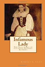 Infamous Lady: The True Story of Countess Erzs&#233;bet B&#225;thory