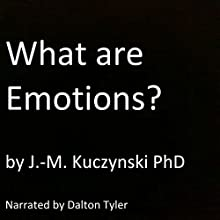What Are Emotions? Audiobook by J.-M. Kuczynski Narrated by Dalton Tyler