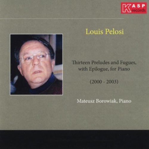 Buy Louis Pelosi: 13 Preludes and Fugues, With Epilogue. for Piano From amazon