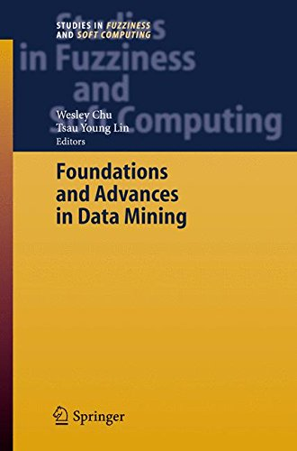 Foundations and Advances in Data Mining (Studies in Fuzziness and Soft Computing)