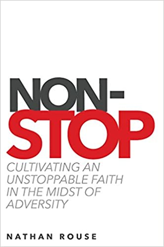 Non-Stop: Cultivating an Unstoppable Faith in the Midst of Adversity