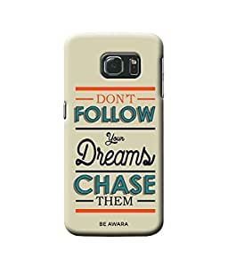 Be Awara Chase Your Dreams Back Cover Case for Samsung Galaxy S6 Edge