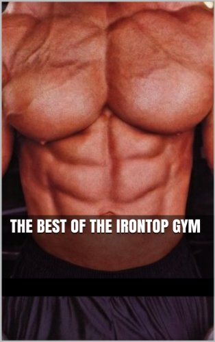 The Best of the Irontop Gym: Macho Gym Rats and Their Admirers (Erotica Compilation) (Paragons of Muscle)