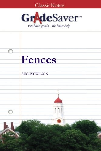 theme analysis of fences by august wilson Fences (sparknotes literature guide) by august wilson making the reading experience fun created by harvard students for students everywhere, sparknotes is a new breed of study guide: smarter, better, fastergeared to what today's students need to know, sparknotes provides:chapter-by-chapter analysis.