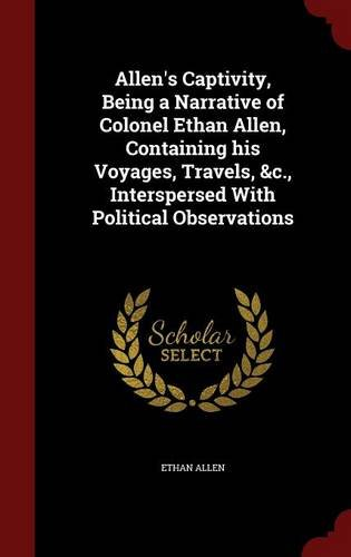 allens-captivity-being-a-narrative-of-colonel-ethan-allen-containing-his-voyages-travels-c-intersper