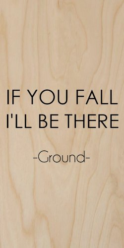 """If You Fall I'Ll Be There"" Ground Quote - Plywood Wood Print Poster Wall Art front-935781"