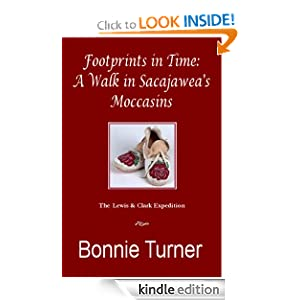 Footprints in Time: A Walk in Sacajawea's Moccasins Bonnie Turner