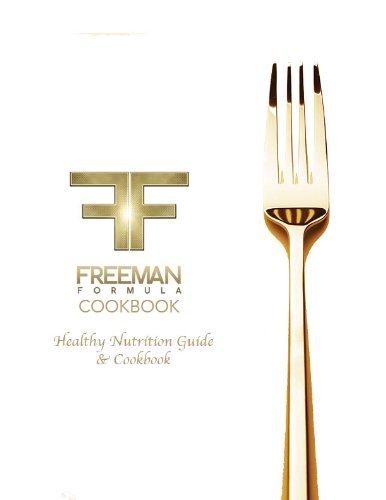 Freeman Formula Cookbook (Freeman Formula Healthy Nutrition Guide and Cookbook), by Jeramy Freeman, Kim Freeman