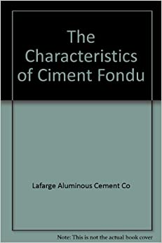 the characteristics of ciment fondu lafarge aluminous cement co books. Black Bedroom Furniture Sets. Home Design Ideas