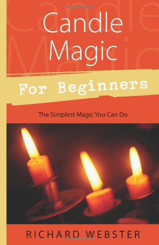 Candle Magic for Beginners: The Simplest Magic You Can Do (For Beginners (Llewellyn's))