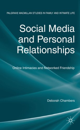 Social Media And Personal Relationships: Online Intimacies And Networked Friendship (Palgrave Macmillan Studies In Family And Intimate Life) front-940808