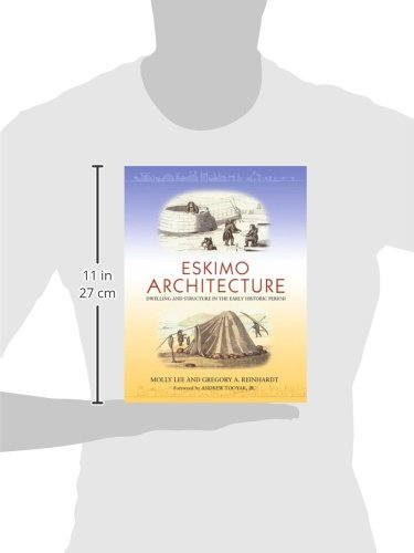 Eskimo Architecture: Dwelling and Structure in the Early Historic Period