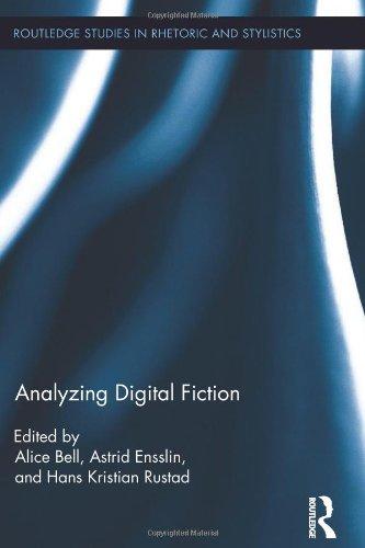 Analyzing Digital Fiction (Routledge Studies in Rhetoric and Stylistics)