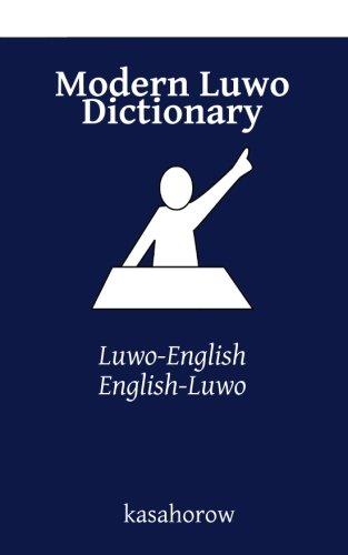 Modern Luwo Dictionary: Luwo-English, English-Luwo (Luwo kasahorow)