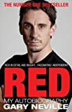 Red: My Autobiography by Neville, Gary (2012) Gary Neville