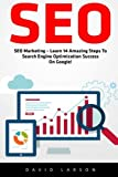 Seo: SEO Marketing - Learn 14 Amazing Steps To Search Engine Optimization Success On Google!</ (Google analytics, Webmaster, Website traffic)