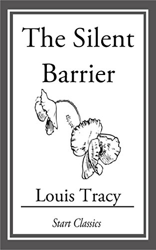Louis Tracy (Gordon Holmes) - The Silent Barrier