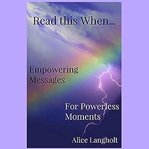 Read this When...: Empowering Messages for Powerless Moments Hörbuch von Alice Langholt Gesprochen von: Kathleen Holeman