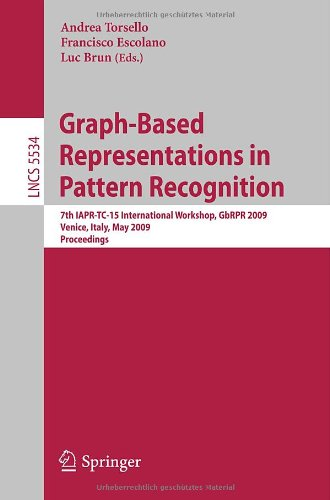Graph-Based Representations in Pattern Recognition: 7th IAPR-TC-15 International Workshop, GbRPR 2009, Venice, Italy, May 26-28, 2009. Proceedings ... Vision, Pattern Recognition, and Graphics)