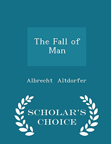 The Fall of Man - Scholar's Choice Edition