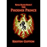 The Phoenix Prince (Royal Blood) (Kindle Edition)