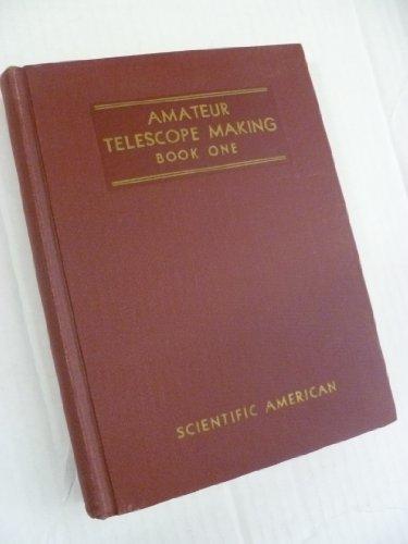 Amateur Telescope Making Books I & Ii