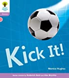 Monica Hughes Oxford Reading Tree: Level 1+: Floppy's Phonics Non-Fiction: Kick It!