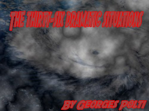 The Thirty-Six Dramatic Situations ; Or 36 Dramatic Situations (Scan Version)