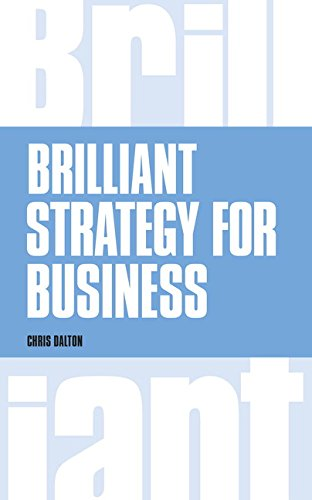Brilliant Strategy for Business:How to plan, implement and evaluate   strategy at any level of management