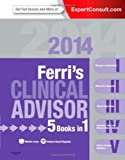Ferris Clinical Advisor 2014: 5 Books in 1, Expert Consult - Online and Print, 1e (Ferris Medical Solutions)