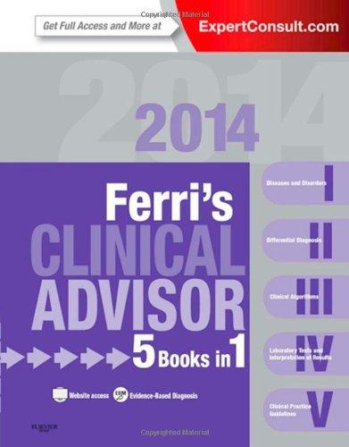 Ferri'S Clinical Advisor 2014: 5 Books In 1, Expert Consult - Online And Print, 1E (Ferri'S Medical Solutions)
