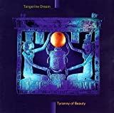 Tyranny of Beauty by Tangerine Dream