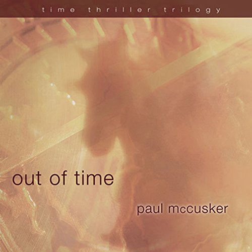 Time Thriller 02 - Out of Time - Paul McCusker