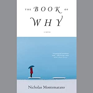 The Book of Why: A Novel | [Nicholas Montemarano]