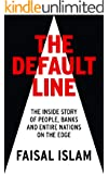 TheDefault Line: The Inside Story of People, Banks and Entire Nations on the Edge