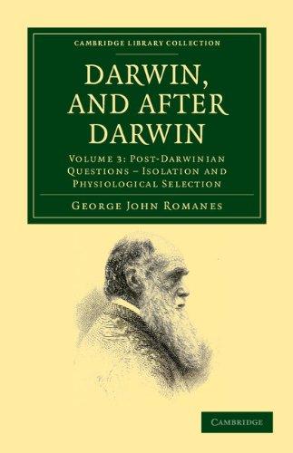 Darwin et après Darwin : une Exposition de la théorie darwinienne et la Discussion de Questions après darwiniennes (Collection bibliothèque de Cambridge - Darwin, évolution et génétique)