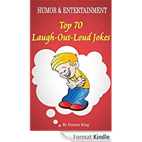 Humor and Entertainment: Top 70 Laugh-Out-Loud Jokes in Daily Life (Humor and Entertainment) (English Edition)