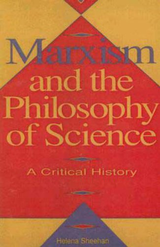 Marxism and the Philosophy of Science: A Critical History
