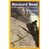 Downward Bound: A Mad! Guide to Rock Climbing (Menasha Ridge Press Climbing Classics Series) (0897321014) by Harding, Warren