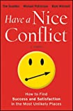 img - for Have a Nice Conflict: How to Find Success and Satisfaction in the Most Unlikely Places book / textbook / text book