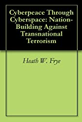 Cyberpeace Through Cyberspace: Nation-Building Against Transnational Terrorism
