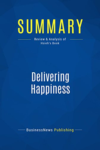 summary-delivering-happiness-review-and-analysis-of-hsiehs-book-english-edition