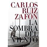 LA Sombra Del Vientoby Carlos Ruiz Zafon