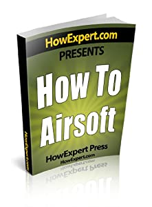 How To Airsoft - Your Step-by-step Guide To Airsofting from HowExpert.com